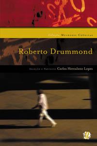Melhores crônicas Roberto Drummond