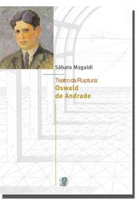 Teatro da ruptura - Oswald de Andrade