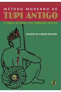 Método moderno de Tupi antigo - A língua do Brasil dos primeiros séculos