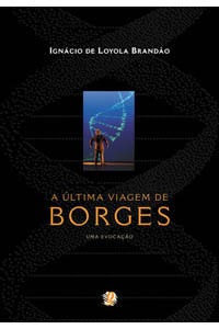 A última viagem de Borges - Uma invocação