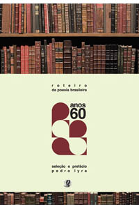Roteiro da Poesia Brasileira - Anos 60