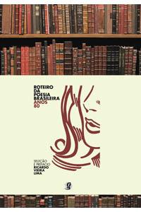 Roteiro da Poesia Brasileira - Anos 80