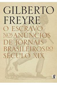 O escravo nos anúncios de jornais brasileiros do século XIX