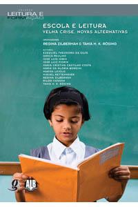 Escola e leitura - Velha crise, novas alternativas