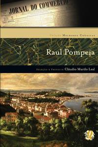 Melhores crônicas Raul Pompeia