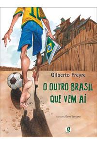 O outro Brasil que vem aí