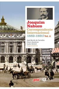 Joaquim Nabuco - Correspondente Internacional Vol. 2