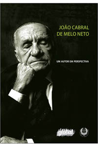 João Cabral de Melo Neto - Um autor em perspectiva