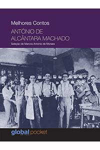 Melhores Contos António de Alcântara Machado