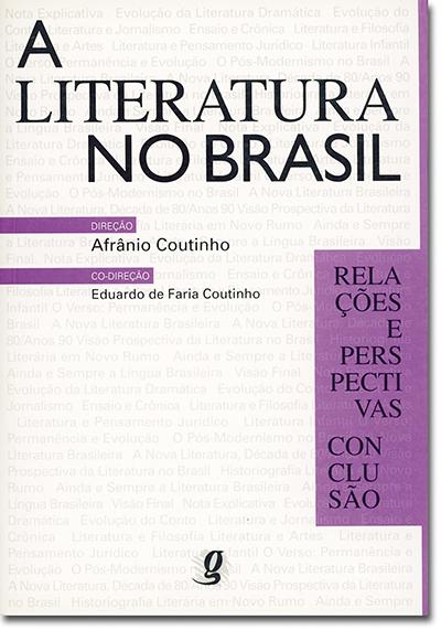 A Literatura no Brasil - Volume VI - Relações e perspectivas/Conclusão