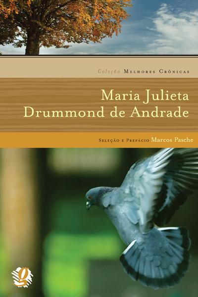Melhores crônicas Maria Julieta Drummond de Andrade
