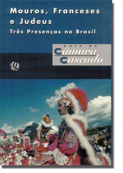 Mouros, franceses e judeus - Três presenças no Brasil
