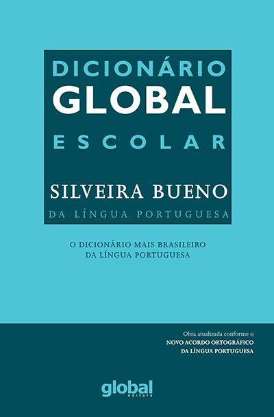Dicionário Global - Escolar Silveira Bueno da Língua Portuguesa