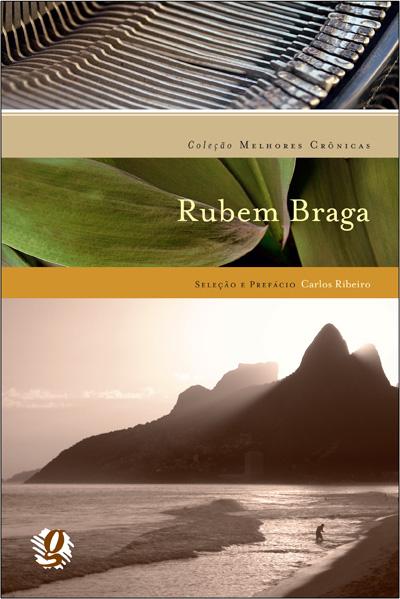 Melhores crônicas Rubem Braga